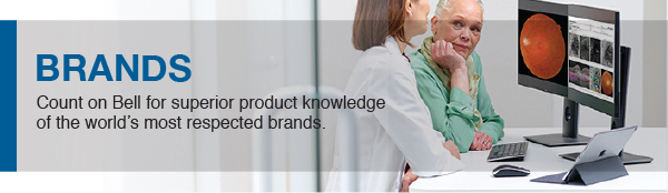 Count on Bell for superior product knowledge of the world's most respected brands.